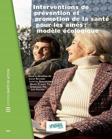 Édition de l'ouvrage Interventions de prévention et promotion de la santé des aînés : modèle écologique (Inpes)
