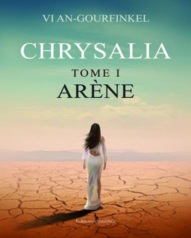 Chrysalia tome I (Arène)