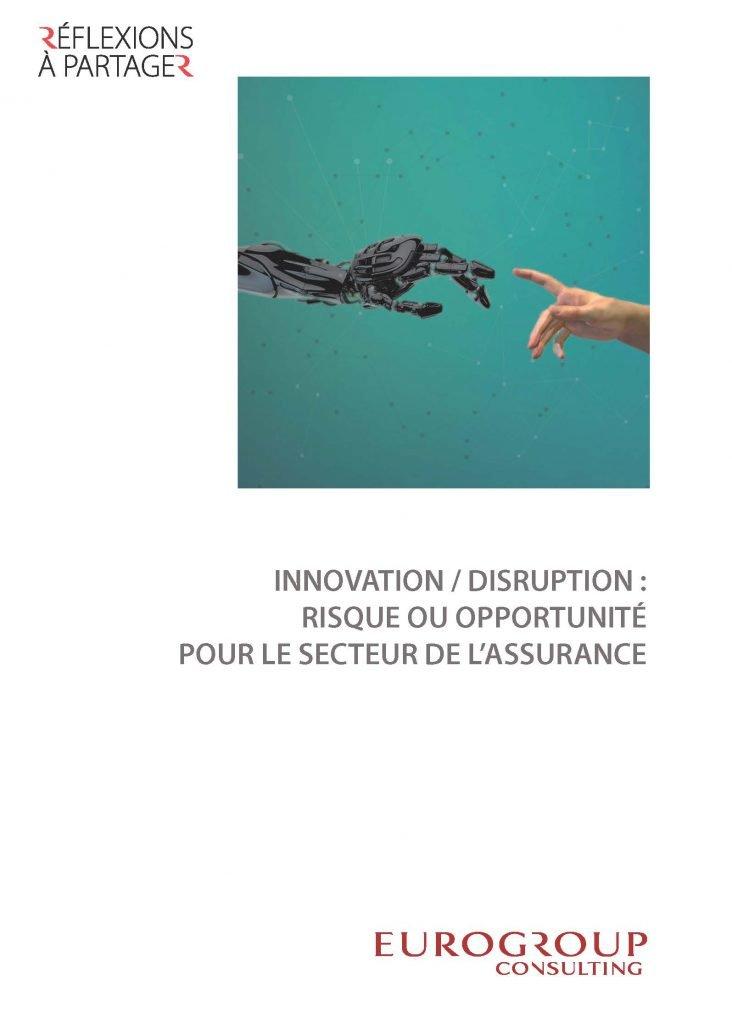 Correctrice de l'ouvrage Innovation/disruption, risque ou opportunité pour le secteur de l'assurance, pour Eurogroup Consulting
