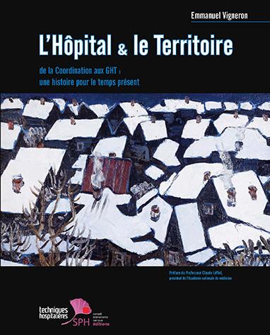 Relecteur correcteur du livre L'Hôpital et le Territoire, SPH éditions