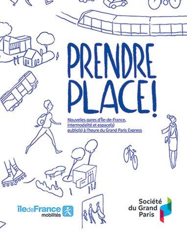 Secrétariat de rédaction du livret Prendre place (Société du Grand Paris, agence Quai#3)